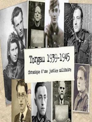 Torgau 1939-1945: Zbrodnie sądu wojennego