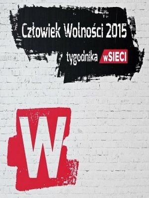 Człowiek Wolności 2015 tygodnika wSieci