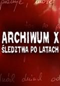 Archiwum X – Śledztwa po latach